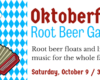 Oktoberfest Root Beer Garden. Root beer floats and live polka music for the whole family! Saturday, October 9th from 3:00 to 5:00 PM.